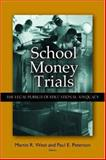 School Money Trials : The Legal Pursuit of Educational Adequacy, , 0815770316