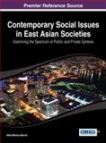 Contemporary Social Issues in East Asian Societies : Examining the Spectrum of Public and Private Spheres, Mika Markus Merviö, 1466650311