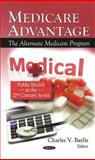 Medicare Advantage : The Alternate Medicare Program, Baylis, Charles V., 1608760316
