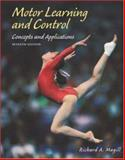 Motor Learning and Control : Concepts and Applications with PowerWeb/OLC Bind-in Passcard, Magill, Richard A., 0072930314