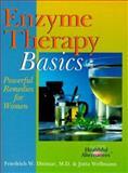 Enzyme Therapy Basics, Friedrich W. Dittmar and Jutta Wellmann, 0806920319