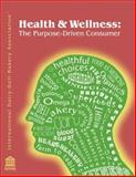 Health and Wellness : The Purpose-Driven Consumer,, 0982460317