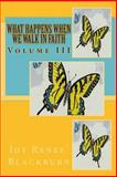 What Happens When We Walk in Faith, Joy Blackburn, 1475000316