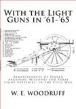 With the Light Guns In '61-'65, W. Woodruff, 1477530312