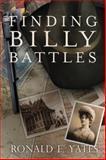 Finding Billy Battles, Ronald E. Yates, 1493130315