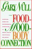 The Food-Mood-Body Connection, Gary Null and Louise Bernikow, 1583220313