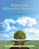 Beginning Behavioral Research : A Conceptual Primer, Rosnow, Ralph L. and Rosenthal, Robert, 0205810314