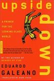 Upside Down, Eduardo Galeano, 0312420315