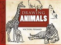 Drawing Animals, Victor Perard, 0486460312