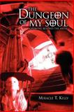 The Dungeon of My Soul, Miracle Kelly, 0595360319