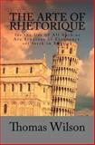 The Arte of Rhetorique, Thomas Wilson, 1470110318