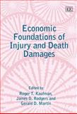 Economic Foundations of Injury and Death Damages, Kaufman, Roger T. and Rodgers, James D., 1845420314