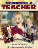 Becoming a Teacher, Parkay, Forrest W. and Stanford, Beverly H., 0205420311