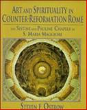 Art and Spirituality in Counter-Reformation Rome : The Sistine and Pauline Chapels in S. Maria Maggiore, Ostrow, Steven F., 0521470315