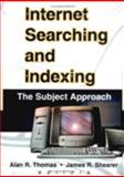 Internet Searching and Indexing : The Subject Approach, Alan R Thomas, James R Shearer, 0789010313