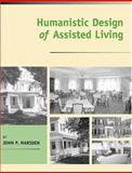 Humanistic Design of Assisted Living, Marsden, John P., 0801880319