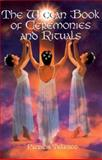 The Wiccan Book of Ceremonies and Rituals, Patricia Telesco, 0806520310