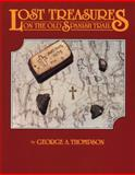 Lost Treasures on the Old Spanish Trail, George A. Thompson, 0914740318
