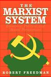 The Marxist System : Economic, Political and Social Perspectives, Freedman, Robert, 0934540314