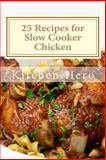 25 Recipes for Slow Cooker Chicken, Kitchen Hero, 1482530317