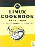 The Linux Cookbook : Tips and Techniques for Everyday Use, Stutz, Michael, 1593270313
