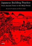 Japanese Building Practice : From Ancient Times to the Meiji Period, Columbia University Staff, 0442020317