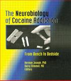 The Neurobiology of Cocaine Addiction : From Bench to Bedside, Herman Joseph, Regina Quattrochi, 0789000318