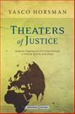 Theaters of Justice : Judging, Staging, and Working Through in Arendt, Brecht, and Delbo, Horsman, Yasco, 080477031X