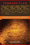 Tenochtitlan : Capital of the Aztec Empire, de Rojas, Jose Luis, 0813060311