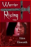 Warrior Rising, Eden Elsworth, 1496170318