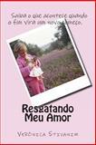 Resgatando Meu Amor, Veronica Stivanim, 1499140312