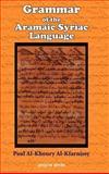 Grammar of the Aramaic Syriac Language 9781593330316