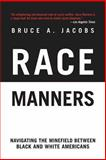 Race Manners, Bruce A. Jacobs, 1611450314