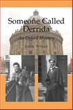 Someone Called Derrida : An Oxford Mystery, Schad, John, 1845190319