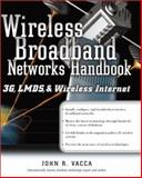 Wireless Broadband Networks Handbook : 3g, Lmds and Wireless Internet, Vacca, John, 0072130318