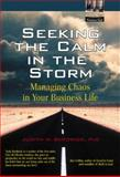 Seeking the Calm in the Storm, Judith M. Bardwick, 013009031X