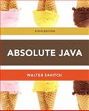 Absolute Java, Savitch, Walter and Mock, Kenrick, 0132830310