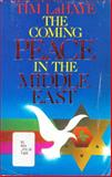 The Coming Peace in the Middle East, Tim LaHaye, 0310270316