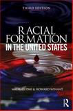 Racial Formation in the United States, Michael Omi and Howard Winant, 0415520312