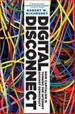 Digital Disconnect, Robert W. McChesney, 1620970317