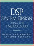 DSP System Design : Using the TMS320C6000, Kehtarnavaz, Nasser and Keramat, Mansour, 0130910317