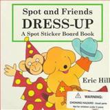 Spot and Friends Dress Up, Eric Hill, 0399230319