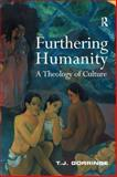 Furthering Humanity : A Theology of Culture, Gorringe, Timothy, 0754640310