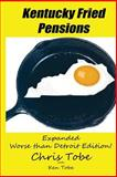 Kentucky Fried Pensions, Christopher Tobe, 1493630318