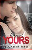 Forever Yours, Elizabeth Reyes, 1495300315