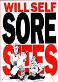 Sore Sites, Will Self, 1841660310