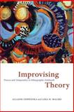 Improvising Theory : Process and Temporality in Ethnographic Fieldwork, Malkki, Liisa H. and Cerwonka, Allaine, 0226100316