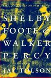 The Correspondence of Shelby Foote and Walker Percy, Tolson, Jay, 0393040313
