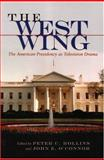 The West Wing : The American Presidency As Television Drama, , 081563031X