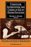 Curriculum, Accreditation, and Coming of Age in Higher Education : Perspectives on the History of Higher Education, , 1412810310